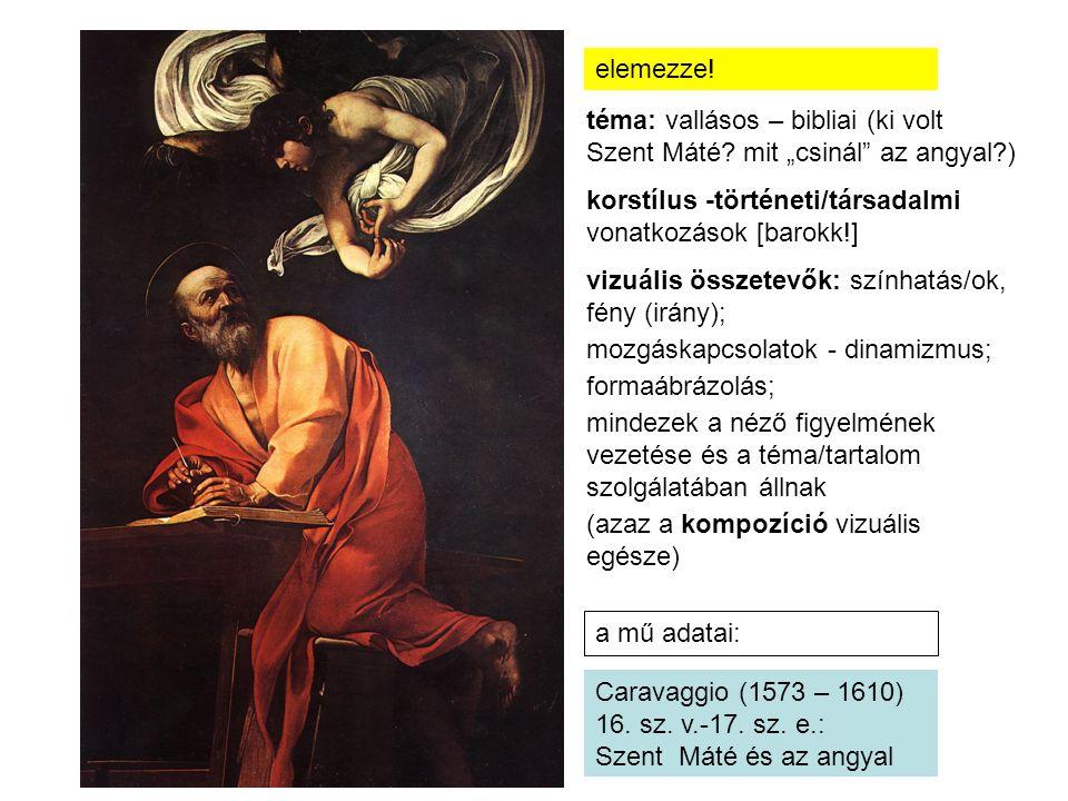 """elemezze! téma: vallásos – bibliai (ki volt Szent Máté mit """"csinál az angyal ) korstílus -történeti/társadalmi vonatkozások [barokk!]"""